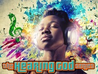 The Hearing God Series